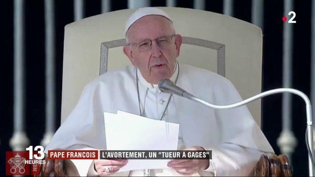 """Le pape François compare l'avortement au recours à un """"tueur à gages"""""""