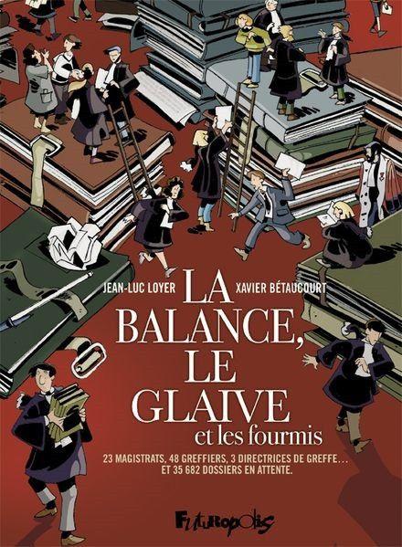 """""""La Balance, le glaive et les fourmis"""", BD de Jean-Luc Loyer et Xavier Bétaucourt (FUTURAPOLIS)"""