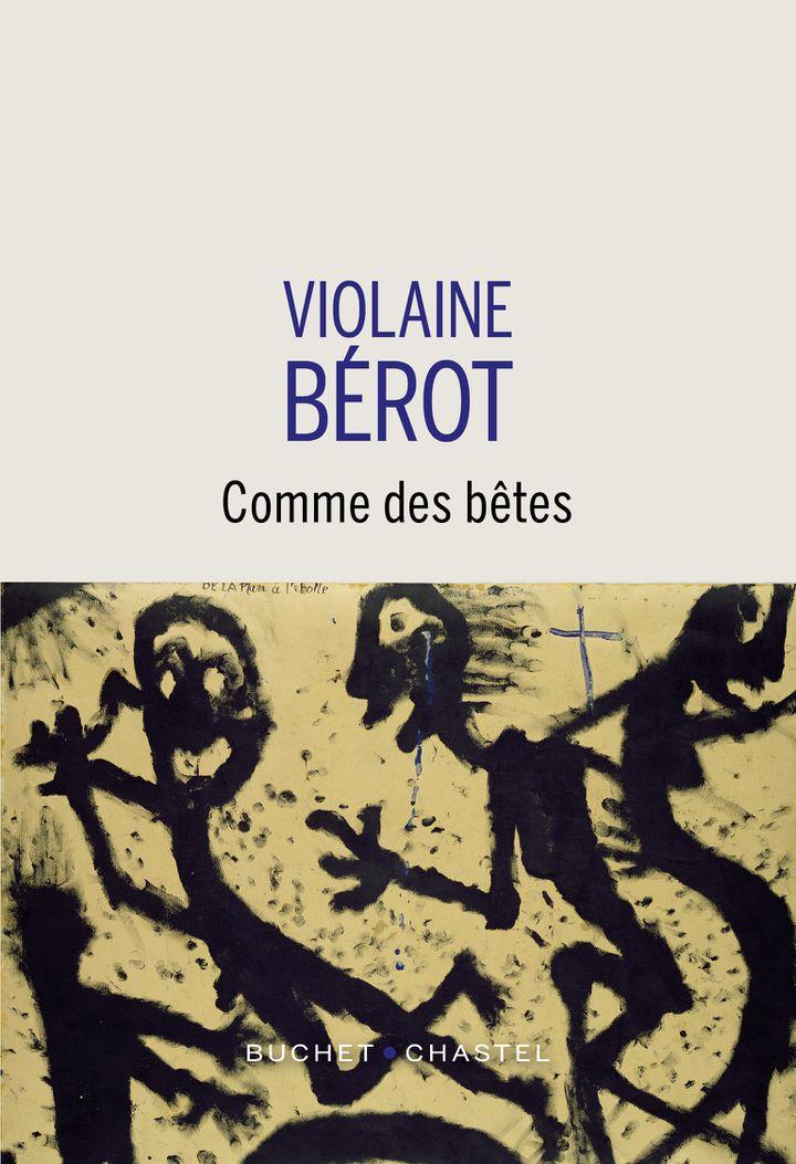 """Cuverture de """"Comme des bêtes"""" de Violaine Bérot, avril 2021 (BUCHET CHASTEL)"""