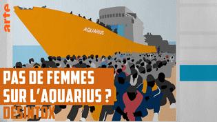 """""""Où sont les femmes ?""""C'est la question que pose l'auteur d'un billet sur le site d'extrême droiteLa Gauche m'a Tuerà propos de l'Aquarius. (ARTE/LIBÉRATION/2P2L)"""