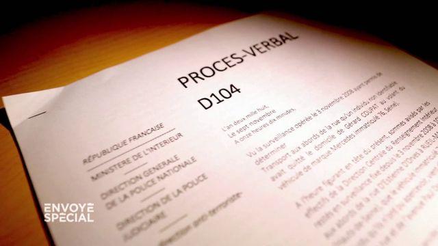 Envoyé spécial. Affaire Tarnac : le procès verbal D104, une pièce centrale truffée d'erreurs