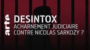 Non, il n'y a pas eu d'acharnement judiciaire contre Nicolas Sarkozy de la part du parquet national financier (ARTE/2P2L)
