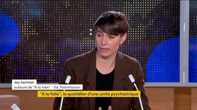 Santé : l'auteure Joy Sorman témoigne du quotidien difficile des unités psychiatriques