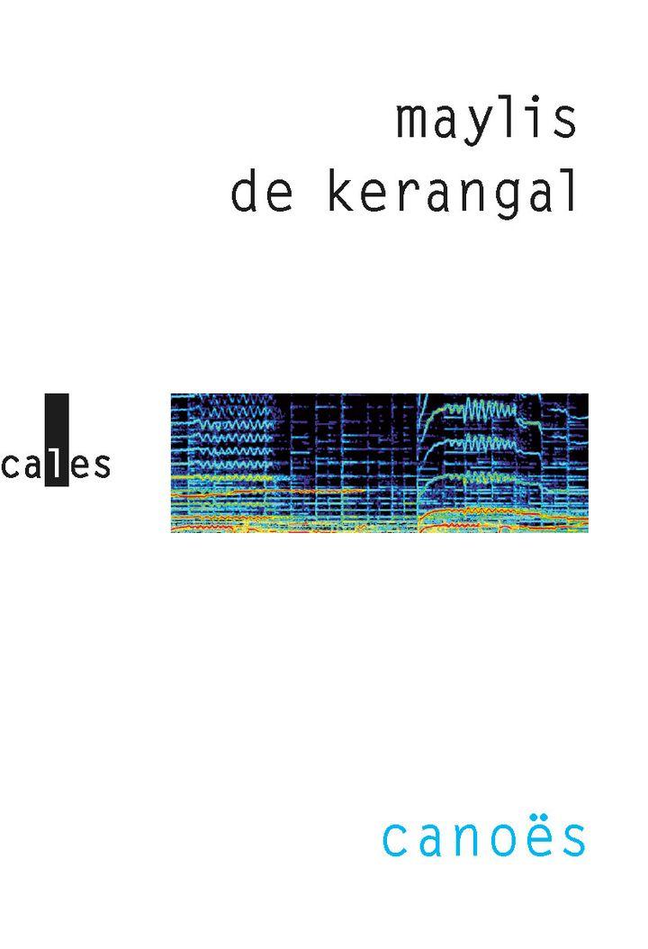 """Couverture de """"Canoës"""", de Maylis de Kérangal, mai 2021 (EDITIONS VERTICALES)"""