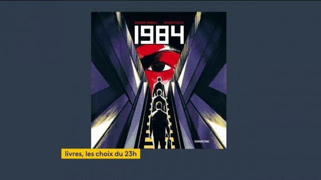 """""""1984"""" par Xavier Coste : """"une œuvre d'une modernité terrifiante"""", le coup de cœur livre de Franceinfo"""