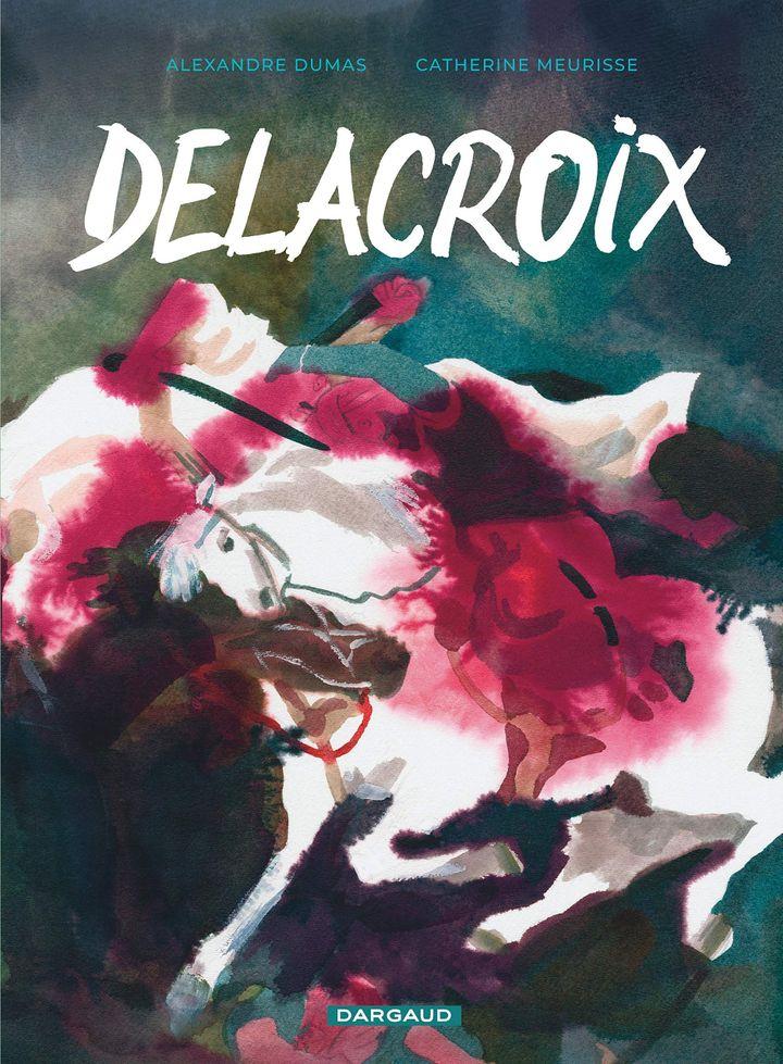 """Couverture de """"Delacroix"""", de Catherine Meurisse (2019) (DARGAUD)"""