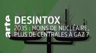 Désintox. Non, réduire le nucléaire à 50% de la production d'électricité française ne conduira pas à construire plus d'une vingtaine de centrales à gaz d'ici 2025. (ARTE/2P2L)